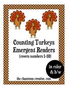 Count your turkeys with our Thanksgiving counting turkey emergent reader!