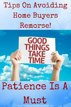 Tips On Avoiding Home Buyers Remorse - Patience Is A Must! http://www.rochesterrealestateblog.com/how-to-avoid-home-buyers-remorse-in-real-estate/ via @KyleHiscockRE #realestate #homebuying #buyersremorse