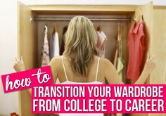 How to Transition Your Wardrobe from College to Career... Yupp this has gotta happen.