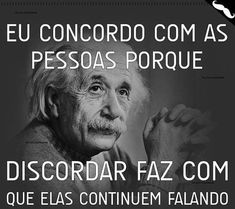 Pin by Arlézia Medeiros on Citacoes Funny Quotes, Life Quotes, Little Bit, Bad Mood, Some Words, Albert Einstein, Favorite Quotes, Quotations, Inspirational Quotes