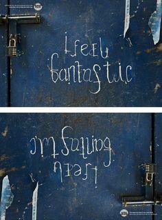 I feel fantastic - I'm falling apart