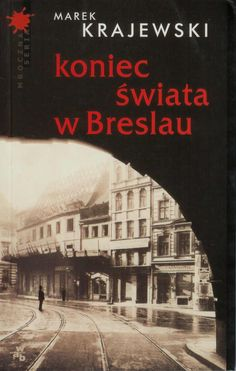 Koniec świata w Breslau/ Marek Krajewski (Nagroda Wielkiego Kalibru 2004)