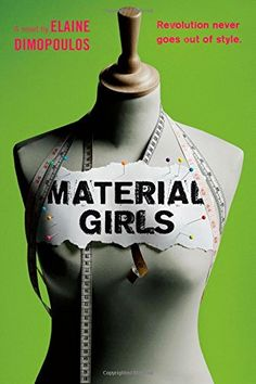 Material Girls by Elaine Dimopoulos http://www.amazon.com/dp/054438850X/ref=cm_sw_r_pi_dp_dXeewb1X22PHW