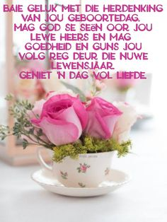 Birthday Wishes, Birthday Cards, Happy Birthday Images, Morning Greeting, Good Morning Quotes, Birthdays, Afrikaans Quotes, Verses, Inspirational