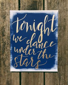 Wedding quote sign canvas quotes navy and gold wedding decor starry night theme moon and stars canvas wall quote decor quotes on canvas by TheWhitePuffin on Etsy https://www.etsy.com/listing/460273974/wedding-quote-sign-canvas-quotes-navy