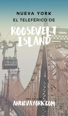 Subir al teleférico de Roosevelt Island y qué ver en la isla. Planes originales en Nueva York.
