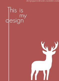 This Is My Design by Max W, via Behance