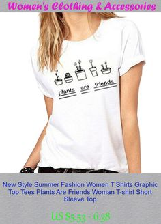 New Style Summer Fashion Women T Shirts Graphic Top Tees Plants Are Friends Woman T-shirt Short Sleeve Top