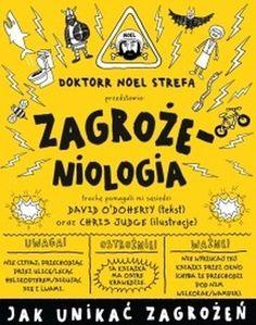 """David O'Doherty, """"Zagrożeniologia: podręcznik unikania zagrożeń"""", przeł. Joanna Wajs, Nasza Księgarnia, Warszawa 2016."""