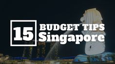 15 BUDGET TIPS FOR YOUR SINGAPORE TRIP (4 DAYS 3 NIGHTS)