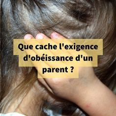 Que cache l'exigence d'obéissance d'un parent ? Montessori Education, Kids Education, Catherine Gueguen, Education Positive, Spy Kids, Baby Time, Parenting Advice, Good To Know, Pregnancy