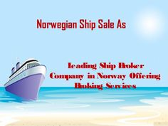 Check out http://goo.gl/GwewSX to get an overview of #services provided by Norwegian Ship Sale As a #ship brokering company.