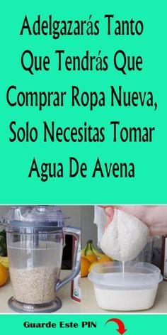 Adelgazarás Tanto Que Tendrás Que Comprar Ropa Nueva, Solo Necesitas Tomar Agua De Avena.#avena #adelgazar #agua #ropa