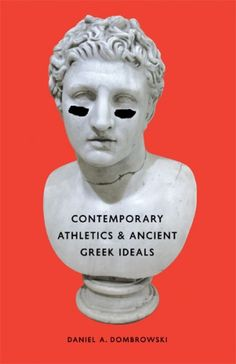 This has got to be one of the best book covers ever. (Contemporary Athletics and Ancient Greek Ideals)