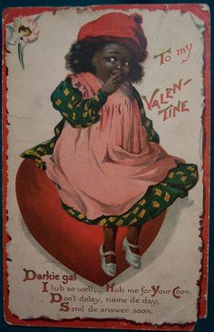 Vintage Valentines Day Postcard couldn't be more racist. Funny thing is, I don't even know if some people realized this was racist. Valentines Day History, Valentines Greetings, Vintage Valentine Cards, Vintage Greeting Cards, Funny Valentine, Valentine Day Cards, Vintage Holiday, Vintage Postcards, Vintage Images
