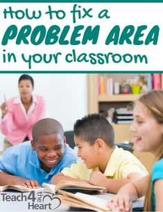 How to Fix a Problem Area in Your Classroom - Teach 4 the Heart