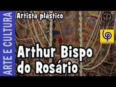 Arthur Bispo do Rosário - YouTube