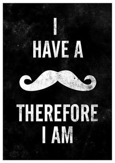 M2 Great Typography Design: I like the white and black. I like the words. It has an ironic and funny take on a statement that sounds philosophical. The mustache is hip. It's a fun statement.