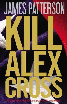 Bestseller books online Kill Alex Cross James Patterson  http://www.ebooknetworking.net/books_detail-0316198730.html