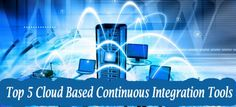 Make your selection process easy if you are looking for cloud based continuous integration tools. In this article you can find Top 5 Cloud based Continuous Integration tools with their key features. #Cloud #ContinuousIntegration #Tools #CITools #CloudBasedCITools #Hosted #ContinuousIntegrationTools #HostedContinuousIntegrationTools #Top #Best #List