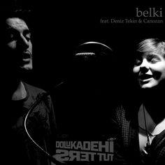 Belki, a song by Dolu Kadehi Ters Tut, Canozan, Deniz Tekin on Spotify
