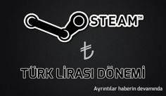 Steam Türk Lirası Dönemi