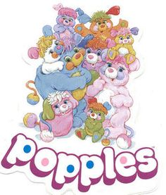 Popples Cartoon. 1986-1987. Cartoon based on the stuffed toy line by Mattel. It aired for two seasons.  I used to set up cups and bowl with mine.