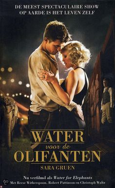 Water voor de olifanten - Sara Gruen Prachtig verhaal, over onmogelijke liefde, het leven in het circus, een slimme olifant en hardwerkende, dappere mensen. Nu de film nog zien !