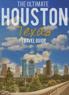 The Ultimate Houston, TX Travel Guide // The BEST of H-town!   #travel #Houston #Texas