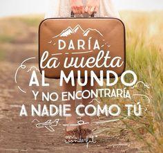"""Eu daria a volta ao mundo, porém, não encontraria ninguém como você. ❤️ """"Even if i'd travel the world. I wouldn't find someone like you"""". ✈️ #goodmorning #happyday #love #travel #mrwonderful #woman"""