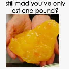 1 pound of FAT!... That'll make ya feel good after 21 of those bad boys gone ;)