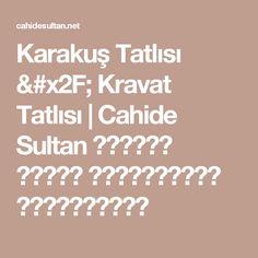 Karakuş Tatlısı / Kravat Tatlısı | Cahide Sultan بِسْمِ اللهِ الرَّحْمنِ الرَّحِيمِ