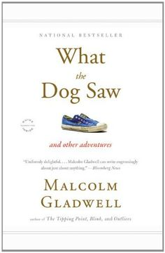 What the Dog Saw: And Other Adventures by Malcolm Gladwell. $10.98. Publisher: Back Bay Books; Reprint edition (December 14, 2010). Author: Malcolm Gladwell. Save 35%!