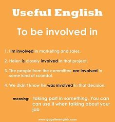 Useful English - To be involved in English Grammar Rules, English Sentences, English Phrases, Grammar And Vocabulary, English Idioms, Grammar Lessons, English Vocabulary, English Language, English Tips