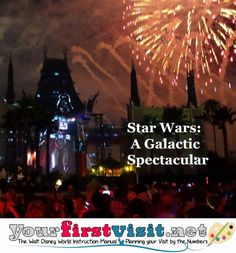 Review Star Wars -  A Galactic Spectacular at Disney's Hollywood Studios | from yourfirstvisit.net