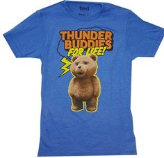 Ted Movie Thunder Buddies for Life shirt $18 OldSchoolTees.com