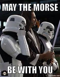 May the Morse be with you