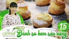 Bếp cô Minh   tập 15: Hướng dẫn làm bánh su kem sầu riêng, ngọt ngào quyến rũ ăn một lần mê ngay - YouTube