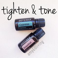 3 drops of each oil with a carrier. Grapefruit to tighten, Cypress to tone
