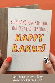 Funny rakhi and raksha bandhan cards to make your brohter laugh this year! We also have a limited number of rakhis which you can add to your order. #rakhicard #rakshabandhan Rakhi Greetings, Raksha Bandhan Cards, Rakhi Cards, Say I Love You, My Love, Happy Rakhi, Your Brother, Kraft Envelopes, Blank Cards