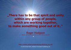 """Roger Hodgson fasst die Geheimformel von erfolgreichem Zusammenarbeiten (privat, geschäftlich) genial in einem Satz zusammen. Ich kann diese Einstellung nur zu 100% bestätigen, denn sie ist der Schlüssel zum Wohlfühlen, Wohlergehen und Erfolg ALLER Beteiligten. Ich bedanke mich ganz herzlich bei https://www.facebook.com/rogerhodgson?ref=ts&fref=ts """"There has to be that spirit and unity  within any group of people,  which are working together,  to make something good out of it.."""" Roger…"""