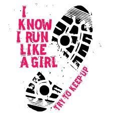 I run like a girl!