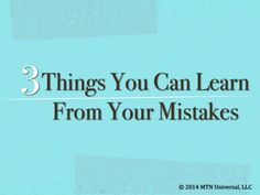 """Mistakes are the greatest teachers in life.""  NEW POST: 3 Things You Can Learn From Your Mistakes  Enjoy and please share with a friend.  Join our email club at www.mtnuniversal.com to receive your very own blog updates and more.  Be the wEiRd this world needs!  Blog Page - http://www.mtnuniversal.com/mtn-universal-blog/ Follow us on Twitter - https://twitter.com/FearNotBeWeird Like us on Facebook - https://www.facebook.com/mtnuniversal"