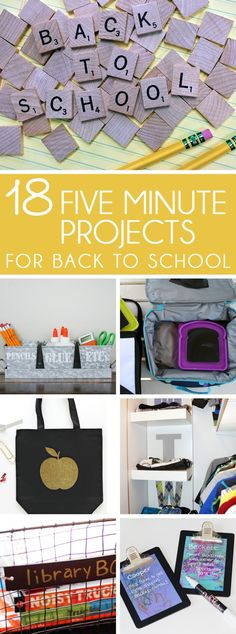 18 BACK TO SCHOOL PROJECTS that you can make in just 5 MINUTES! Projects to make mornings easier, for lunches & backpacks, for books & homework, for all the art they bring home, for their lockers, and for their teachers.