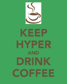 Drink coffee.....