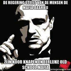 de regering steelt van de mensen de mafia daarbij zijn koor knapen en eerlijke old school mafia - mafia don | Meme Generator