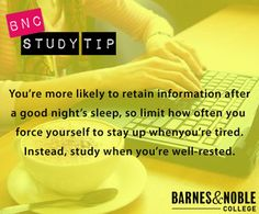 #AprilFavorite: BNC Study Tip: You're more likely to retain information after a good night's sleep, so limit how often you force yourself to stay up when you're tired. Instead, study when you're well rested.