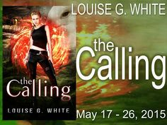 Tome Tender: Louise G. White's THE CALLING Blitz & Giveaway