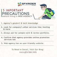 Be assured for these  before hiring a web agency.. read more here: http://gfxrider.info/website-designing-company/