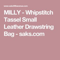 MILLY - Whipstitch Tassel Small Leather Drawstring Bag - saks.com